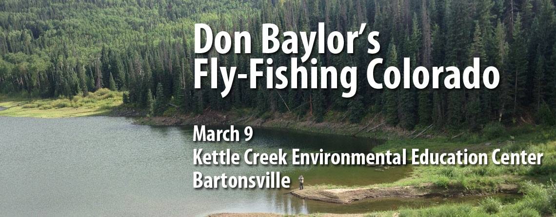 March Meeting Features Don Baylor S Fly Fishing Colorado