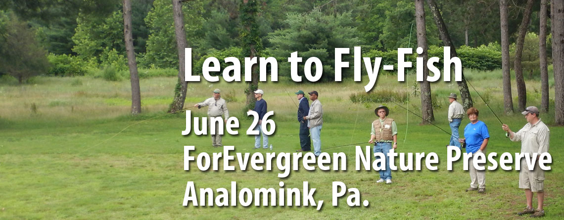 Fly-Fishing Workshop June 26th at ForEvergreen Nature Preserve